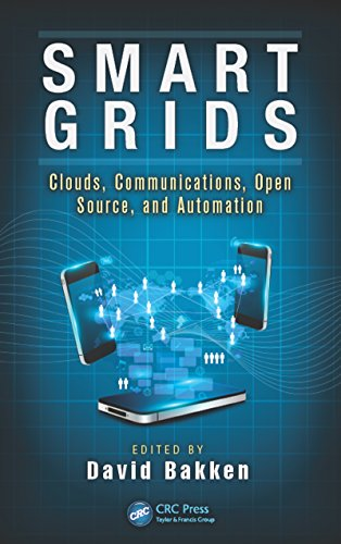 Smart Grids: Clouds, Communications, Open Source, and Automation (Devices, Circuits, and Systems Book 28) (English Edition)