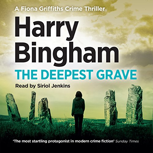 The Deepest Grave: Fiona Griffiths, Book 6